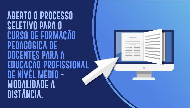 Processo Seletivo - Curso de Formação Pedagógica de Docentes para a Educação Profissional de Ensino Médio - EAD